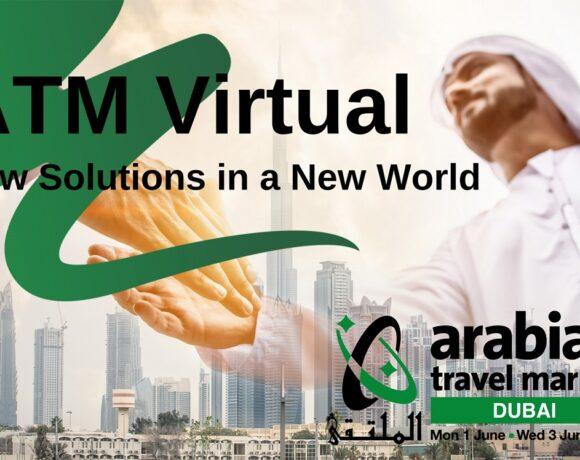 Arabian Travel Market Announces Launch of ATM Virtual in June