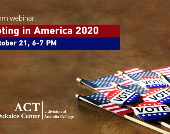 Voting in America: Διαδικτυακή εκδήλωση από το Dukakis Center του ACT